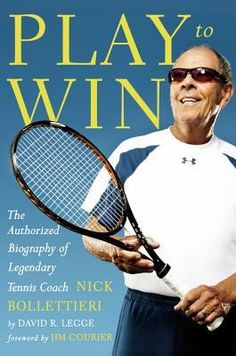 Second Is Last: The Authorized Biography of Legendary Tennis Coach Nick Bollettieri Coaches, Tennis Racket, Biography, Reading, Books, Poster, Trainers, Libros, Book