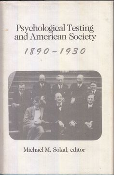 Psychological Testing and American Society, 1890-1930