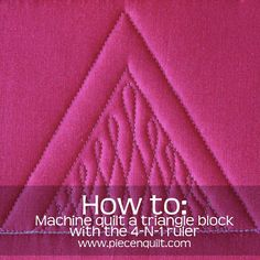 How to: Machine Quilt a Triangle Quilt Block with the 4-N-1 Machine Quilting Ruler