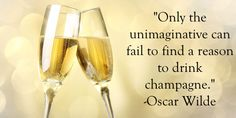 Champagne is always a good idea!