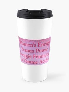 """women's energy women's power feminism"" Travel Mug by calamartyjane Mug Designs, Powerful Women, Sell Your Art, Women Empowerment, Travel Mug, Feminism, Artworks, Finding Yourself, Mugs"