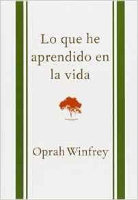 Lo que he aprendido en la vida (What I Know for Sure) - Oprah Winfrey (10/27); 978-1941999066