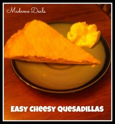 Easy Dinner Recipes for Kids: Cheesy Quesadillas - Madame Deals, Inc. #easy #dinner #recipes