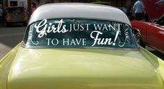 Bachelorette Party Car Decals Girls Just Want To Have Fun