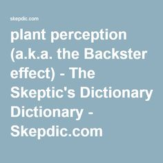plant perception (a.k.a. the Backster effect) - The Skeptic's Dictionary - Skepdic.com