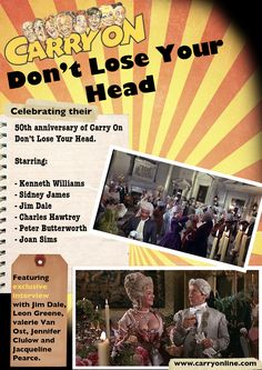This is a poster I created to promote the anniversary of Carry On Don't Lose Your Head More work involving movies are feature on my website below. Jim Dale, Kenneth Williams, Online Portfolio, Losing You, 50th Anniversary, I Movie, Carry On, Interview, Films