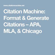 Citation Machine: Format & Generate Citations – APA, MLA, & Chicago