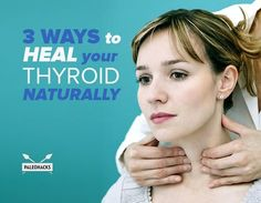 Meds are usually prescribed to fix thyroid problems, but you can heal your thyroid naturally by trying these 3 things.