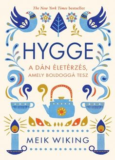 The Little Book of Hygge: Denmark is often said to be the happiest country in the world. That's down to one thing: hygge. This beautiful, inspiring book will help you become more hygge.