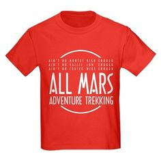 Modified Mars giftshop: All Mars T: The number one travel agency for extraordinary holidays on the fourth planet from the Sun. Mars Colony, Adventure Treks, Red Planet, The Martian, I Shop, Mens Tops, T Shirt, Supreme T Shirt, Mars