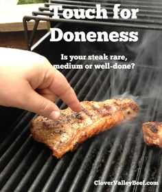 3 touch tests to find out if your steak is rare, medium or well done.   | http://www.clovermeadowsbeef.com/touch-test-steak-doneness/