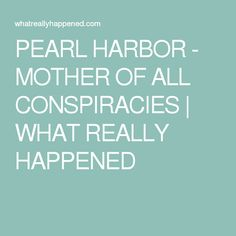 75 best pearl harbour conspiracy images on pinterest pearl harbor pearl harbor mother of all conspiracies what really happened fandeluxe Gallery