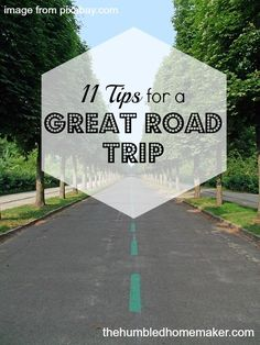 11 Tips for a Great Road Trip | thehumbledhomemaker.com