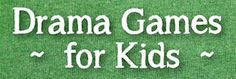 Here you'll find the most comprehensive resource of drama games for kids and tips for teaching drama.