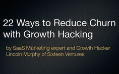 Ever wonder how to apply Growth Hacking thinking to reducing churn and increasing retention? Here are 22 ways to make that happen. Growth Hacking, Mobile App, How To Apply, Positivity, How To Plan, Startups, Loyalty, Brave, Entrance
