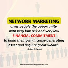 #Network #Marketing gives people the opportunity, with very low risk and very low financial commitment, to build their own income-generating asset and acquire great wealth. – Robert T. Kiyosaki http://www.networkmarketingpaysmebig.com/