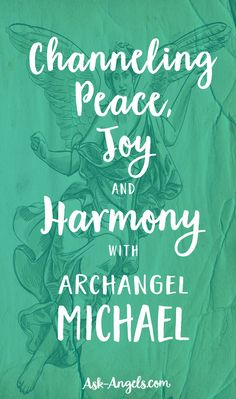 Channeling Peace, Joy, and Harmony With Archangel Michael