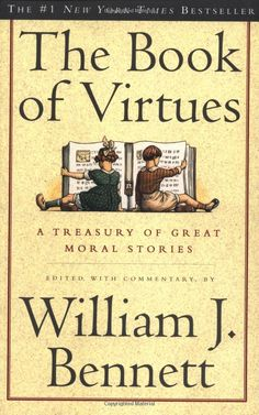 The Book of Virtues: William J. Bennett