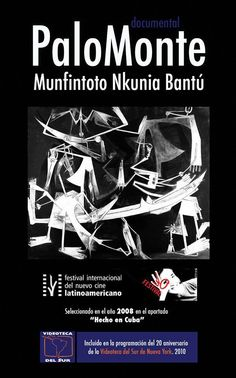 Palo Monte Munfintoto Nkunia Bantú. Dirección: Raúl Chacón. http://www.youtube.com/watch?v=XPcdm5dh75o
