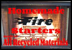 Tips & Tricks: Homemade Fire Starters made w/ all Recycled Materials - Video - ~ The Glamorous French Housewife