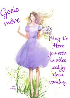 Good Morning Messages, Good Morning Wishes, Good Morning Quotes, Afrikaanse Quotes, Goeie More, Christian Messages, Birthday Frames, Special Quotes, Empowering Quotes