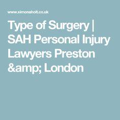 Type of Surgery | SAH Personal Injury Lawyers Preston & London