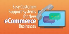 4 Easy Customer Support Systems for New eCommerce Businesses Good Customer Service, Customer Support, Retail Technology, Ecommerce, Software, Business, Easy, Customer Service, Store