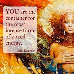 Vibrational Energy - YOU are the container for the most intense form of sacred energy. My long term illness is finally going away, and I think I might have found the love of my life. Reiki, Sacred Feminine, Feminine Energy, Devine Feminine, Chakra Healing, Sacral Chakra, Crystal Healing, Spiritual Awakening, Spiritual Quotes