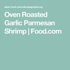 Oven Roasted Garlic Parmesan Shrimp | Food.com