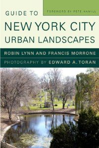 Amazon.com: Guide to New York City Urban Landscapes (9780393733570): Robin Lynn, Francis Morrone, Edward A. Toran, Pete Hamill: Books
