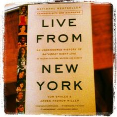 Live From New York: An uncensored history of saturday night live, by, tom shales and james andrew miller