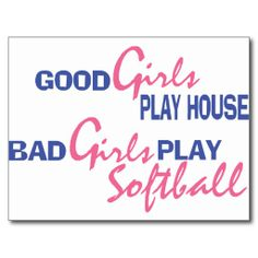 photos of everything girls softball | ... the saying good girls play house bad girls play softball girls who