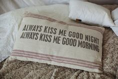 Always kiss me goodnight; always kiss me good morning. Can you promise this?