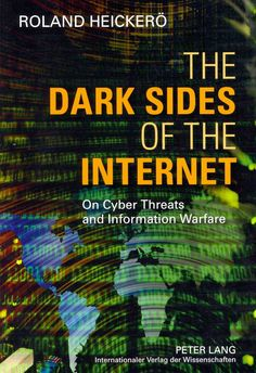The dark sides of the Internet : on cyber threats and information warfare Computer Lessons, Computer Programming, Computer Science, Computer Tips, Internet, Dark Net, Cyber Warfare, Cyber Threat, Website Security