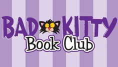 Parents, join the Bad Kitty Book Club now at BadKittyBooks.com!