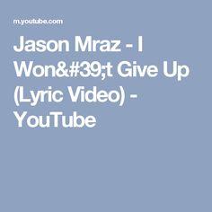 Jason Mraz - I Won't Give Up (Lyric Video) - YouTube
