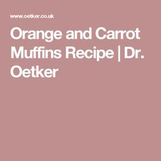 Orange and Carrot Muffins Recipe | Dr. Oetker