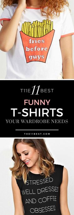 The 11 Best T-Shirts your wardrobe needs.