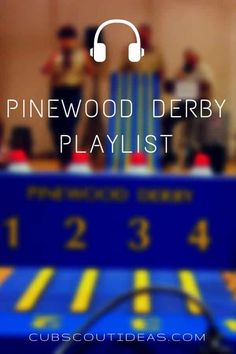 19 Perfect Songs for Your Pinewood Derby Playlist via @CubIdeas