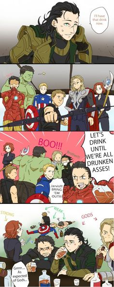 Lol. Actually Steve's metabolism is too fast for him to be able to get drunk but I absolutely love this.<<< and only some people actually see loki and Thor as gods