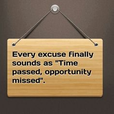 Stop making excuses.