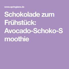 Schokolade zum Frühstück: Avocado-Schoko-Smoothie