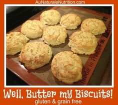 Au Naturale Buttery Biscuits! Great with breakfast, lunch, or dinner. YUM! (Gluten & grain free, Paleo) www.aunaturalenutrition.com