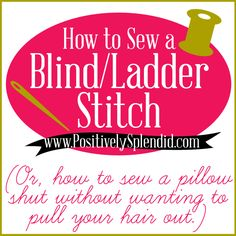 Rebekah Graves via Positively Splendid to Sewing. Blind/Ladder Stitch Tutorial (How to sew a pillow closed by hand without wanting to pull your hair out! Sewing Lessons, Sewing Hacks, Sewing Crafts, Sewing Projects, Sewing Tips, Sewing Ideas, Yarn Projects, Sewing Basics, Fabric Crafts