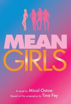 Look Out For: Mean Girls: A Novel – September 2017