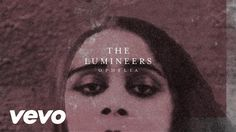 The Lumineers - Ophelia (audio) - HOW IS THIS SONG NOT MORE POPULAR :o