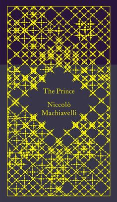 THE PRINCE by Niccolo Machiavelli -- A new series of beautiful hardcover nonfiction classics, with covers designed by Coralie Bickford-Smith