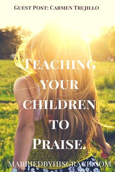 Teaching our children how to praise and worship starts with us in the home. Check out how we can encourage our children to praise and worship. Raising Godly Children, My Children, Christian Families, Christian Marriage, Train Up A Child, Discipline, Marriage And Family, Christian Parenting, Parenting Advice