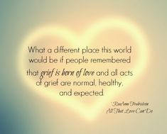 If the World Understood Baby Loss. Such a beautiful (and true!) list. A must-read for everyone.