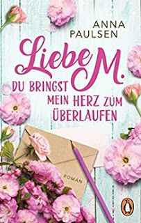 Liebe M. Du bringst mein Herz zum Überlaufen von Anna Paulsen ist eine von vielen tollen Neuerscheinungen im Jänner! Mehr neuen Lesestoff findet ihr auf meinem Blog!